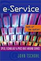 E-Service: Speed, Technology and Price Built Around Service