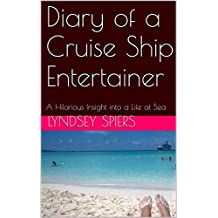 Diary of a Cruise Ship Entertainer: A Hilarious Insight into a Life at Sea