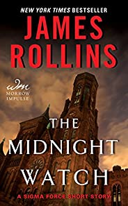 The Midnight Watch: A Sigma Force Short Story (Kindle Single) (Sigma Force Novels)