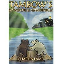 TAMBOW'S WOMBATICAL WANDERINGS (Tambow The Wombat Book 2)