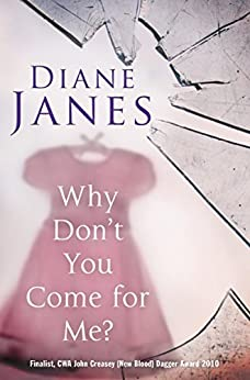Why Don't You Come for Me? by [Janes, Diane]