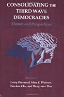 Consolidating the Third Wave Democracies: Themes and Perspectives (Consolidating the Third Wave Democracies: A Journal of Democracy)