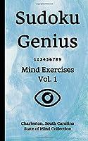 Sudoku Genius Mind Exercises Volume 1: Charleston, South Carolina State of Mind Collection