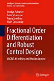 Fractional Order Differentiation and Robust Control Design: CRONE, H-infinity and Motion Control (Intelligent Systems, Control and Automation: Science and Engineering)