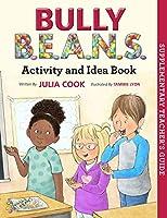 Bully B.e.a.n.s. Activity and Idea Book