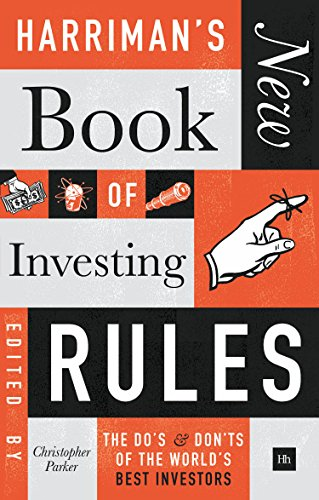 Harriman's New Book of Investing Rules: The do's and don'ts of the world's best investors