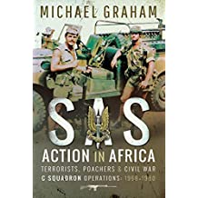 SAS Action in Africa: Terrorists, Poachers and Civil War C Squadron Operations: 1968–1980