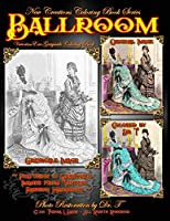 New Creations Coloring Book Series: Fashion: Victorian Ballroom