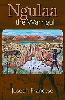 Ngulaa, the Warrigul by [Francese, Joseph]