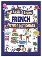 Just Look'N Learn French Picture Dictionary (Just Look'N Learn Picture Dictionary Series)
