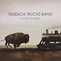 Made Up Mind by Tedeschi Trucks Band (2013-08-27)