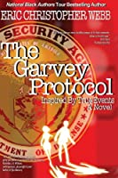 The Garvey Protocol: Inspired by True Events