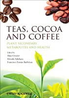 Teas, Cocoa and Coffee: Plant Secondary Metabolites and Health