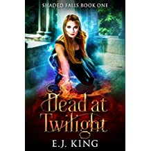 Dead at Twilight (Shaded Falls Book 1)