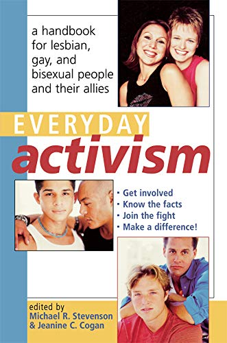 Everyday Activism: A Handbook for Lesbian, Gay, and Bisexual People and their Allies (English Edition)