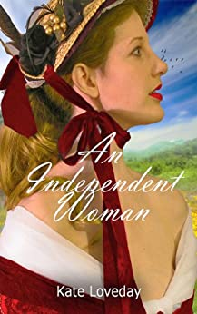 An Independent Woman:Redwoods Trilogy: Book One by [Loveday, Kate]