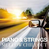 PIANO&STRINGS MELLOW CHILLOUT