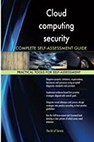 Cloud Computing Security Complete Self-assessment Guide