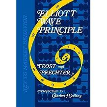 Elliott Wave Principle: A Key to Market Behaviour: A Key to Market Behavior