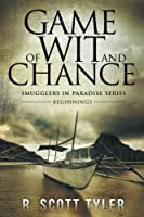 Game of Wit and Chance: Beginnings (Smugglers in Paradise)