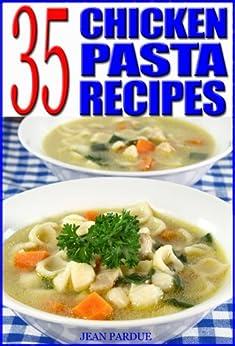 35 Chicken Pasta Recipes by [Pardue, Jean]