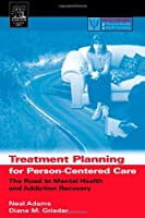 Treatment Planning for Person-Centered Care: The Road to Mental Health and Addiction Recovery (Practical Resources for the Mental Health Professional) [並行輸入品]