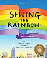 Sewing the Rainbow: A Story About Gilbert Baker and the Rainbow Flag (Magination Press)