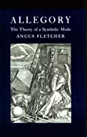 Allegory the Theory of a Symbolic Mode