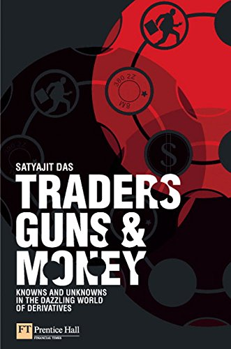 Download Traders, Guns & Money: Knowns and unknowns in the dazzling world of derivatives 0273704745