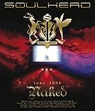 SOULHEAD tour 2006 Naked[Blu-ray/ブルーレイ]