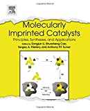 Molecularly Imprinted Catalysts: Principles, Syntheses, and Applications