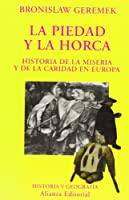 La piedad y la horca / The mercy and the gallows: Historia De La Miseria Y De La Caridad En Europa / History of Poverty and Charity in Europe (El Libro Universitario. Ensayo)