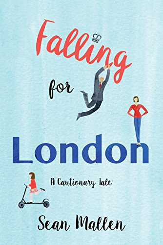 Falling for London: A Cautiona...