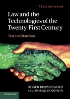 Law and the Technologies of the Twenty-First Century (Law in Context)