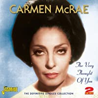 The Very Thought Of You: The Definitive Singles Collection by Carmen McRae