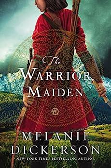 The Warrior Maiden by [Dickerson, Melanie]