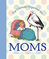 The Ultimate Organizer for Moms (Little Big Books (Welcome))