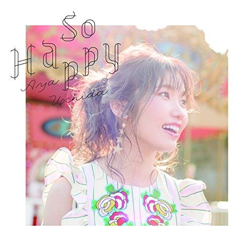 内田彩 (Aya Uchida) – So Happy [24bit Lossless + MP3 320 / WEB]  [2018.05.09]