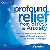 Profound Relief from Stress & Anxiety