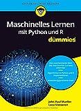 Maschinelles Lernen mit Python und R fur Dummies