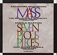 Salvatore Martirano: Mass/ Donald Martino: Seven Pious Pieces