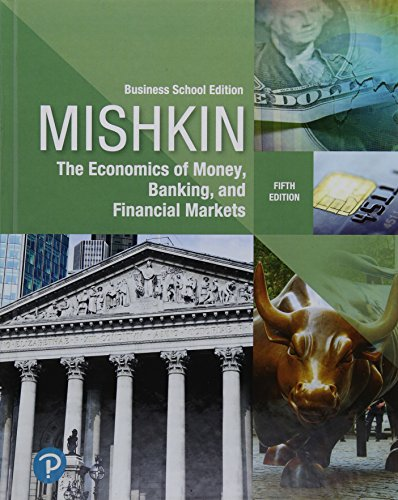 Download Economics of Money, Banking and Financial Markets, The, Business School Edition, Plus MyLab Economics with Pearson eText -- Access Card Package (5th Edition) 0134855396