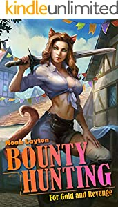 Bounty Hunting: For Gold and Revenge (English Edition)