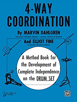 4-Way Coordination: A Method Book for the Development of Complete Independence on the Drum Set by [Dahlgren, Marvin, Fine, Elliot]