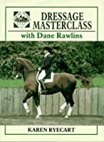 Dressage Masterclass With Dane Rawlins (Learn with the experts)