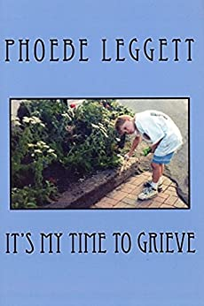Its my time to grieve ebook phoebe leggett amazon its my time to grieve by leggett phoebe fandeluxe PDF