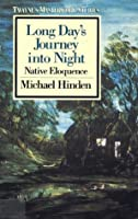 Long Day's Journey into Night: Native Eloquence (Twayne's Masterwork Studies)