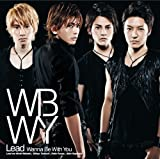 Wanna Be With You / Lead