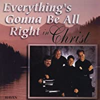 Everything's Gonna Be Alright in Christ