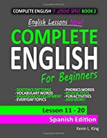 English Lessons Now! Complete English For Beginners Lesson 11 - 20 Spanish Edition